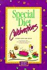 Special Diet Celebrations: Without Wheat, Gluten, Dairy, Eggs, or Sugar