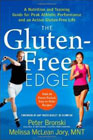 The Gluten-Free Edge: A Nutrition and Training Guide for Peak Athletic Performance and an Active Gluten-Free Life