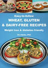 Easy-to-follow Wheat, Gluten & Dairy-Free Recipes. Weight loss & diabetes friendly